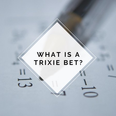 What is a Trixie Bet and How Does it Work?