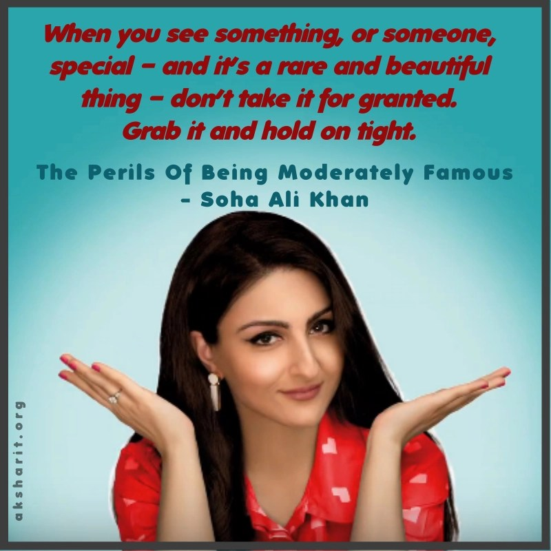 5 THE PERILS OF BEING MODERATELY FAMOUS BY SOHA ALI KHAN
