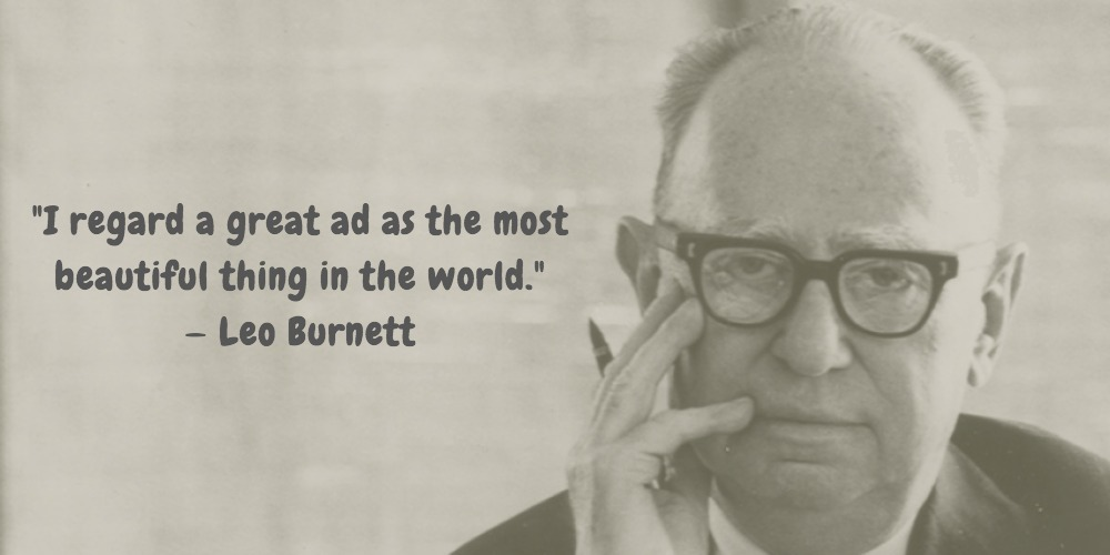 10  Leo Burnett Quotes Advertising Legend Guru Lines