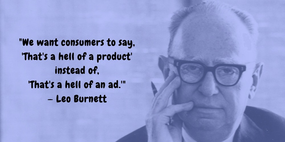 24  Leo Burnett Quotes Advertising Legend Guru Lines