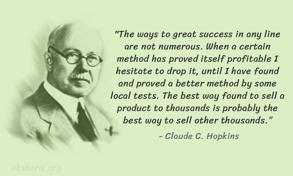 3 Claude C. Hopkins Quotes Advertising Legend Guru