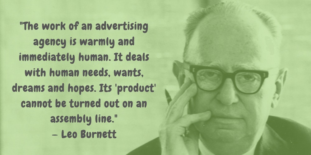 3  Leo Burnett Quotes Advertising Legend Guru Lines