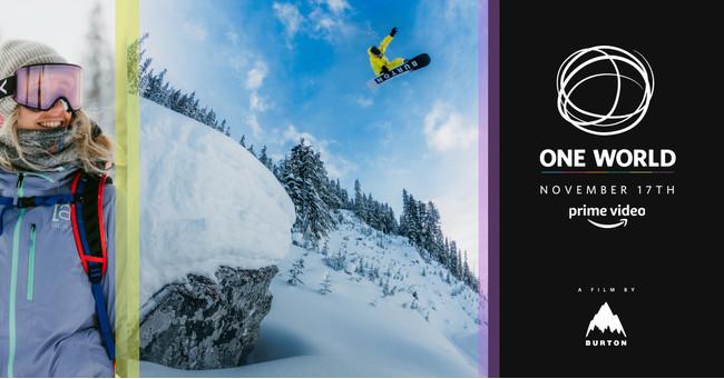 Burton  8年ぶりのチームムービー 『ONE WORLD』がAmazonプライム・ビデオにて世界へ配信  2020年11月14日(土)ムービープレミアイベント開催