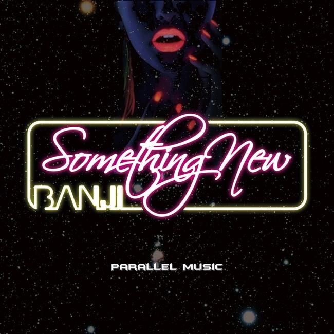 ダンスホール・シンガーのBANJIが2021年よりスタートさせた自身のレーベルParallel Musicよりニューシングル「Something new」をリリース