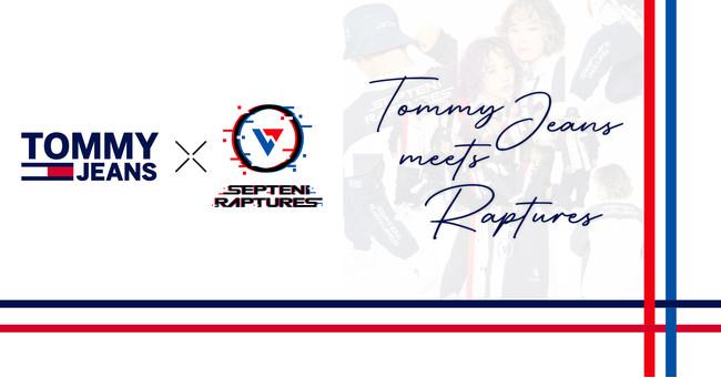 TOMMY JEANS(トミー ジーンズ)が「SEPTENI RAPTURES(セプテーニ ラプチャーズ)」のオフィシャルパートナーに決定!