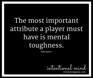 The most important attribute a player must have is mental toughness