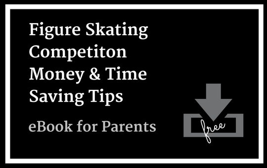 Click for Figure Skating Competition Money and Time Saving Tips eBook