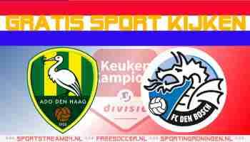 Livestream ADO Den Haag vs FC Den Bosch