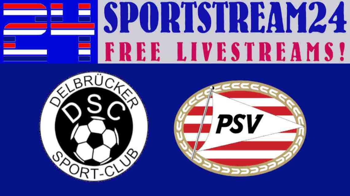 Live Stream Delbrücker SC - PSV