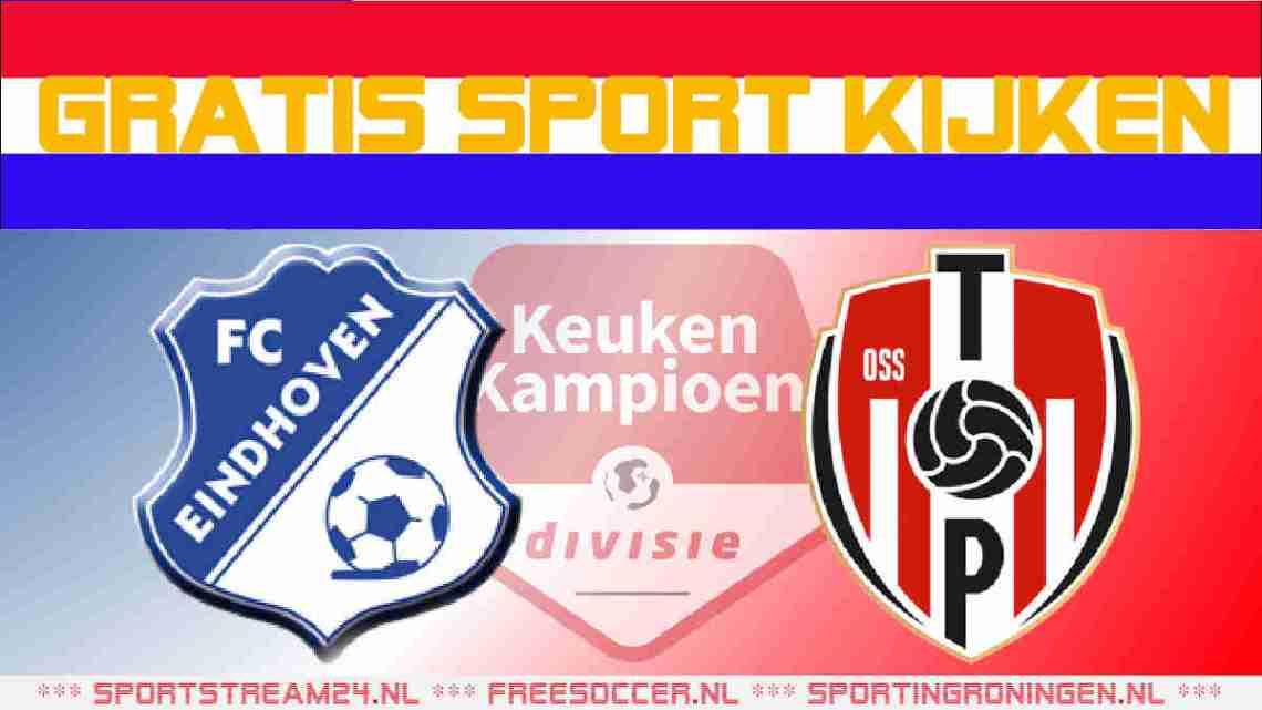 Livestream FC Eindhoven vs Top Oss