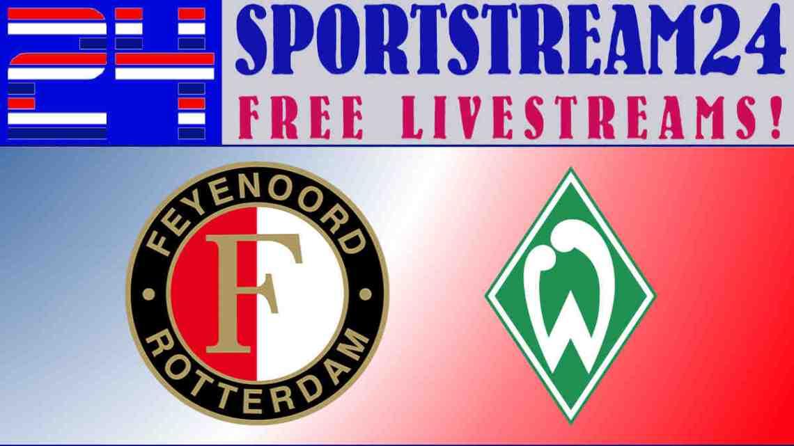 Livestream Feyenoord - Werder Bremen