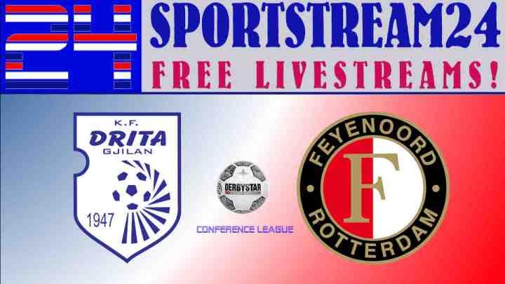 Conference League livestream Drita - Feyenoord