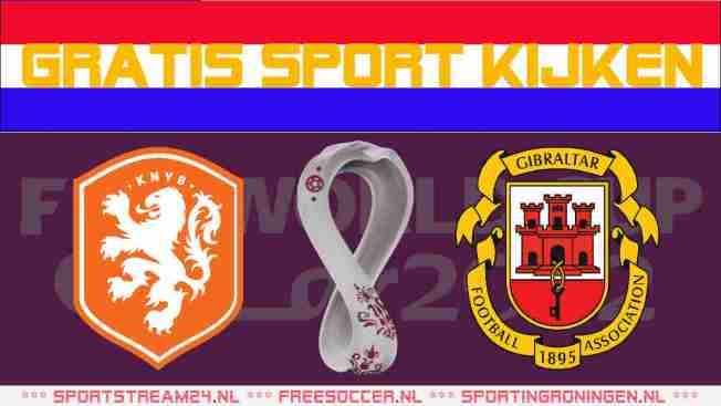 Live stream Nederland vs Gibraltar