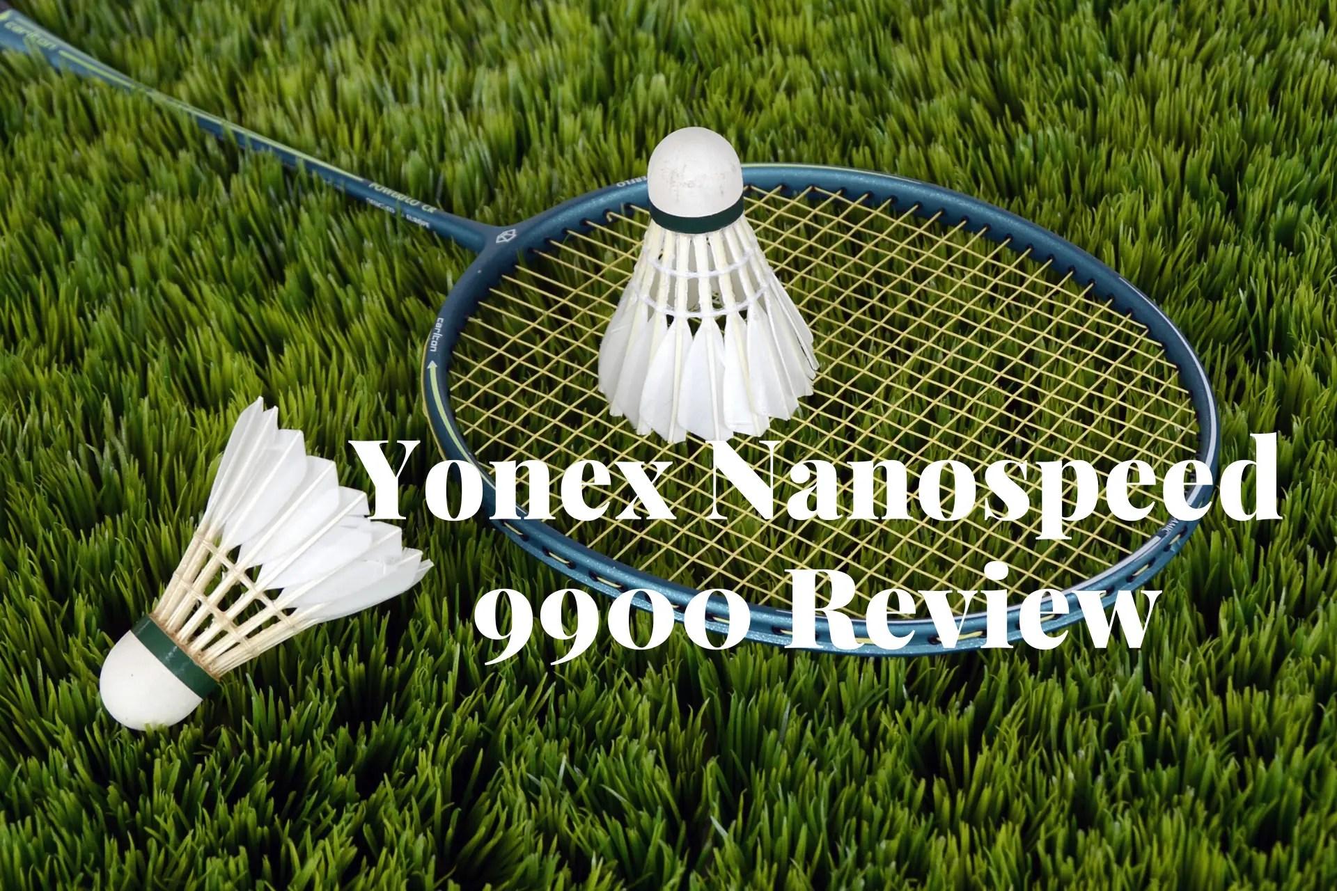 yonex nanospeed 9900 review