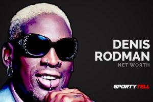 Dennis Rodman Net Worth 2020 – Rich Or Broke?