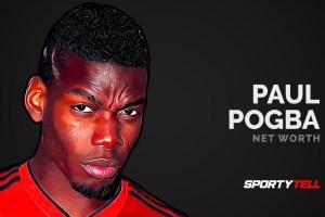 Paul Pogba Net Worth 2020 – How Rich Is He?