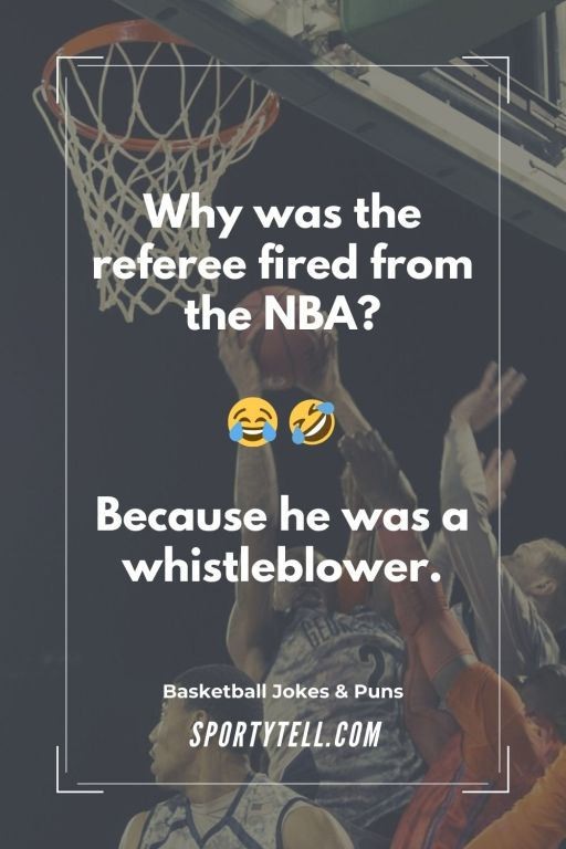 Why was the referee fired from the NBA? Because he was a whistleblower.