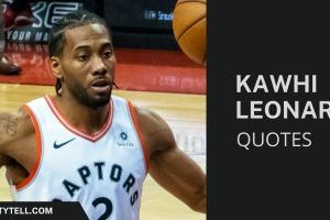 50 Inspirational Kawhi Leonard Quotes To Motivate You