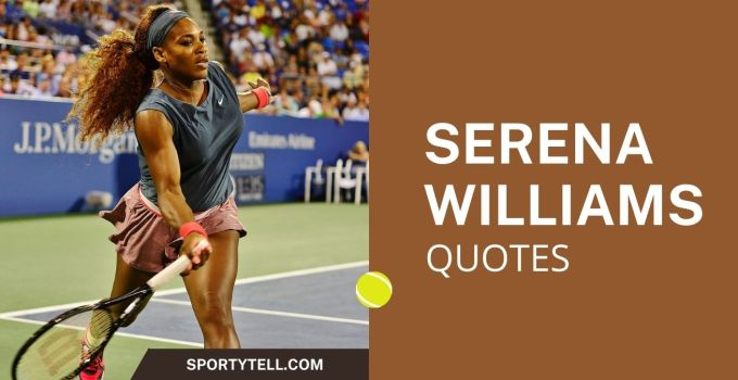 50 Inspiring Serena Williams Quotes To Motivate You
