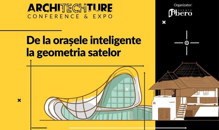 ArchiTECHture Conference&Expo 2017: de la orașele inteligente, la geometria satului