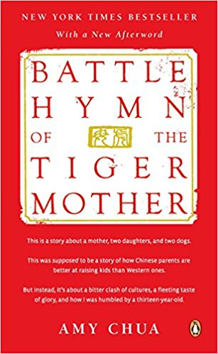 Battle Hymn of the Tiger Mother Chinese parenting in America