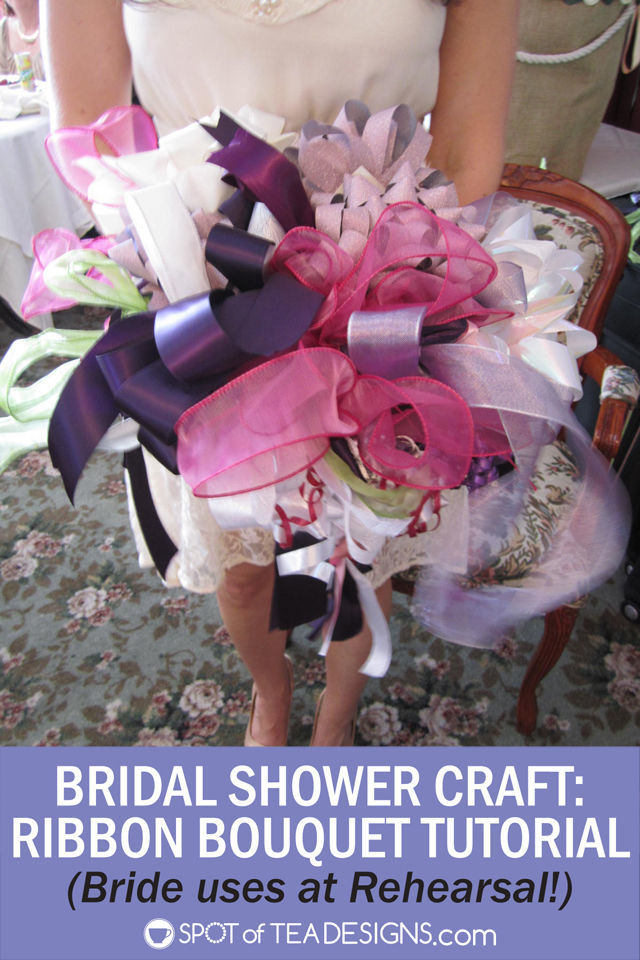 #BridalShower Craft - Make the bride a ribbon bouquet from gifts for use in her rehearsal! #wedding   spotofteadesigns.com