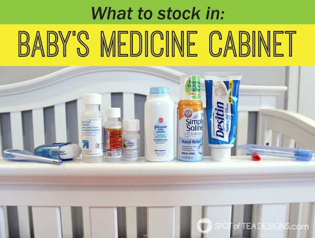 What to stock in a #baby's medicine cabinet and how we used it. #babyregistery Note: NOT medical advice just suggested products we liked | spotofteadesigns.com