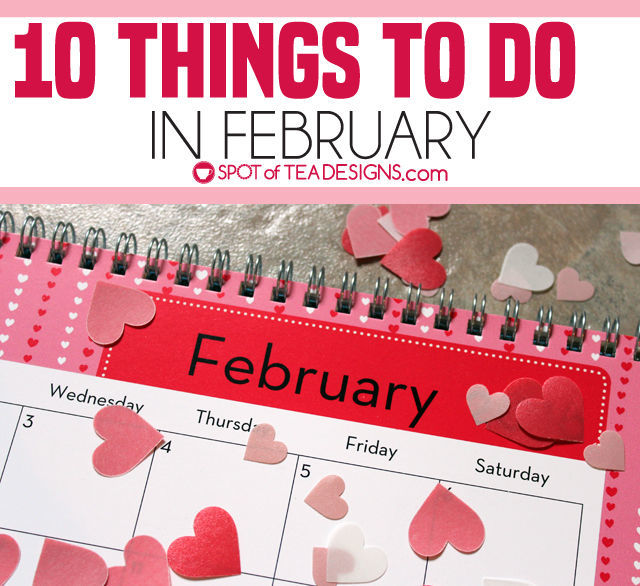 10 things to do in february. #organization | spotofteadesigns.com