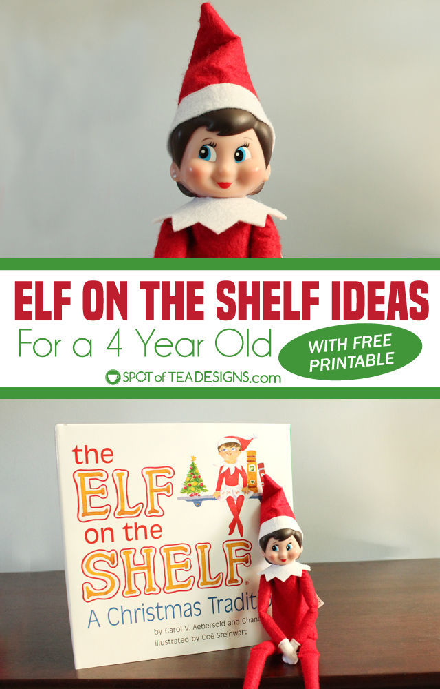 Elf on the shelf ideas for a 4 year old, with free printable schedule   spotofteadesigns.com