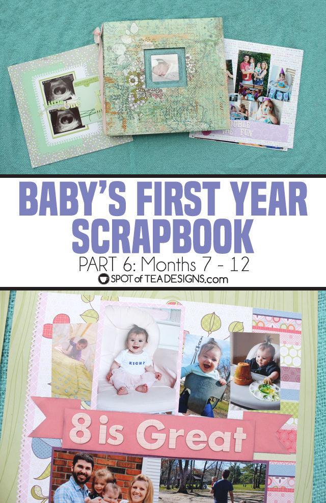 Baby's first year scrapbook   spotofteadesigns.com