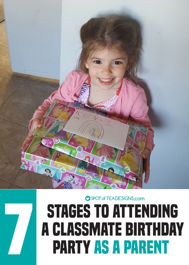 7 Stages to Attending A Classmate Birthday Party As a Parent | spotofteadesigns.com