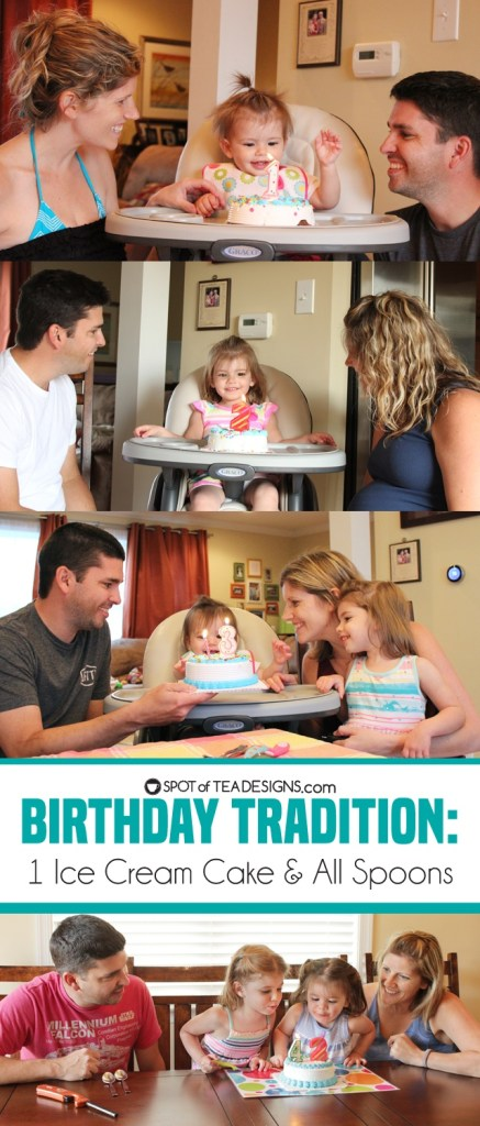 Family birthday tradition - 1 ice cream cake and all spoons   spotofteadesigns.com