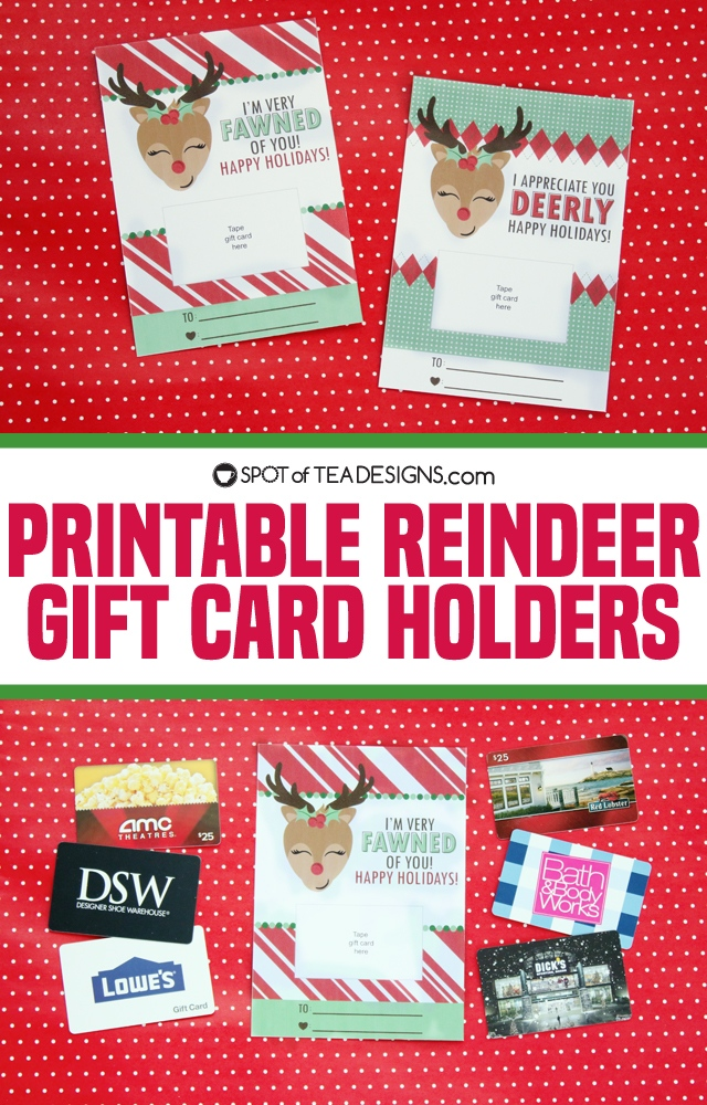 Printable reindeer gift card holders - just tape a gift card and personalize for the holidays! | spotofteadesigns.com