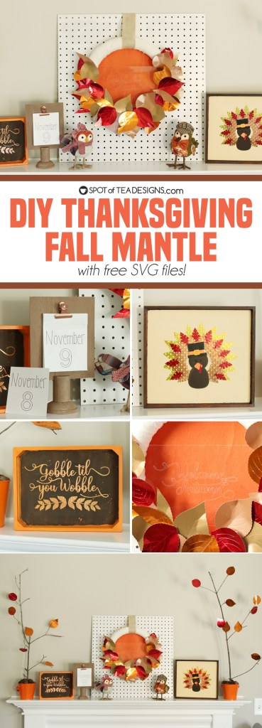 DIY Thanksgiving Fall Mantle featuring Cricut Maker made projects | spotofteadesigns.com