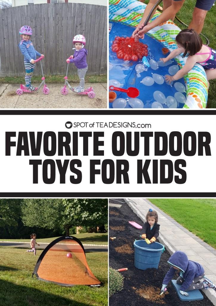 Favorite outdoor toys for kids | spotofteadesigns.com