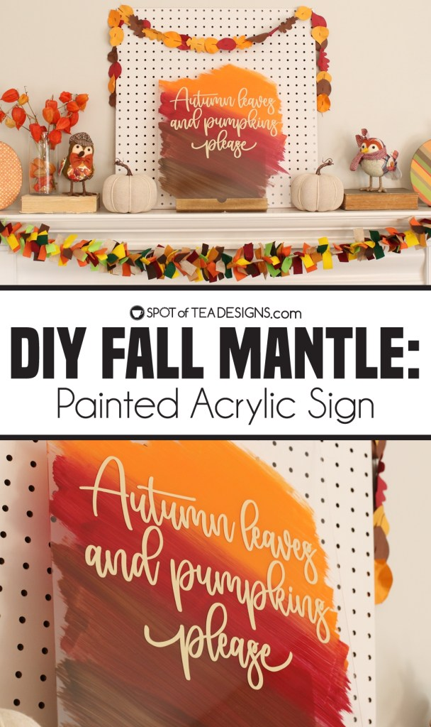 Fall Mantle Craft - painted acrylic sign | spotofteadesigns.com