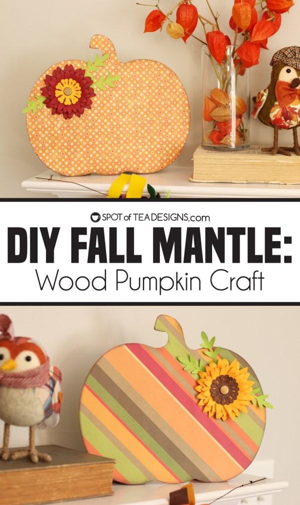 Fall Mantle Craft - Dollar Store Wood Pumpkin Makeover | spotofteadesigns.com