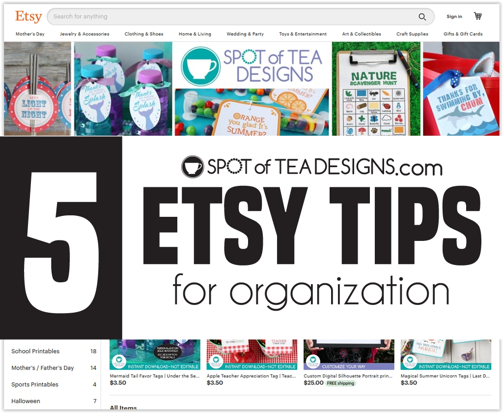 Top 5 Etsy Tips for Organization - tips to set up your shop for success. | spotofteadesigns.com