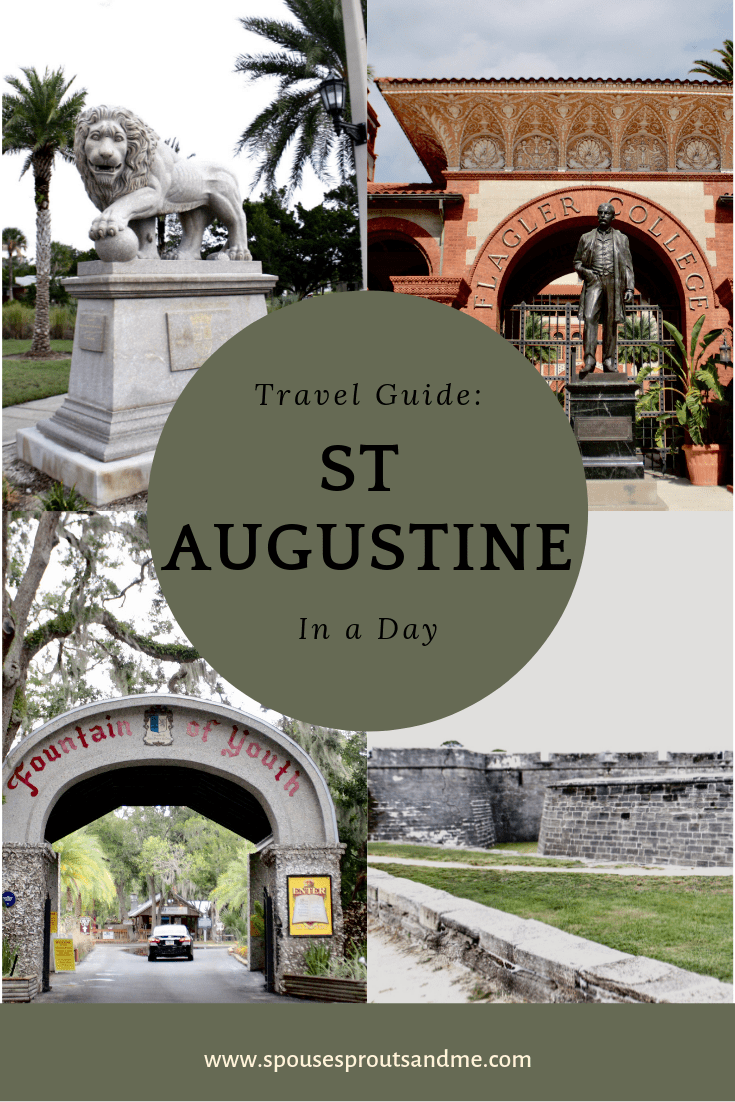 Travel Guid: St Augustine in a Day - www.spousesproutsandme.wordpress.com