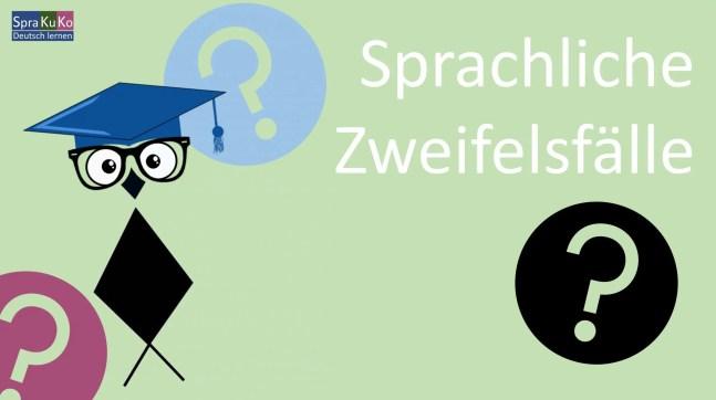 Sprachliche Zweifelsfälle der deutschen Rechtschreibung