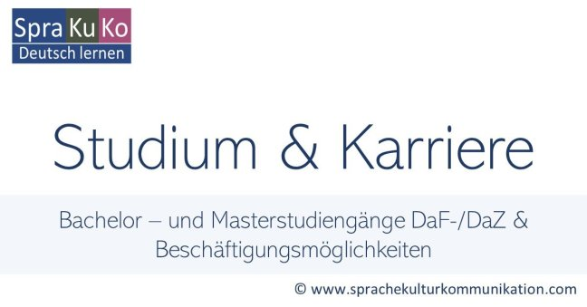 Studium und Karriere Deutsch als Fremdsprache (DaF/DaZ)