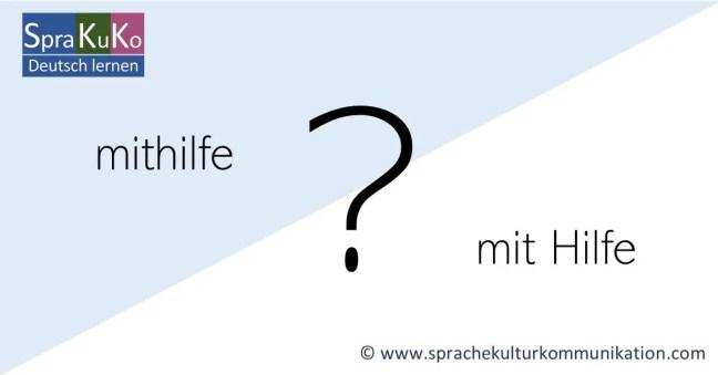 mithilfe oder mit Hilfe? Rechtschreibung in der deutschen Sprache