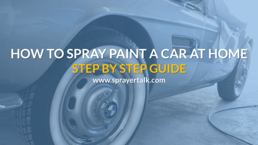 How To Spray Paint A Car At Home Like Pro Sprayertalk