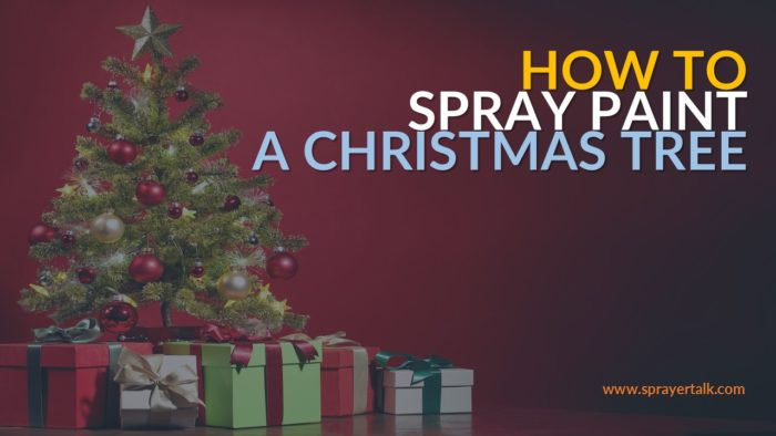 How To Paint A Christmas Tree With A Sprayer In 6 Steps