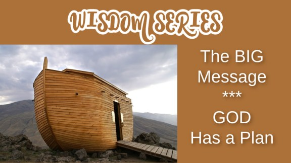 Photo of a replica of Noah's Arc. Photo represents the big message of how God has a plan.