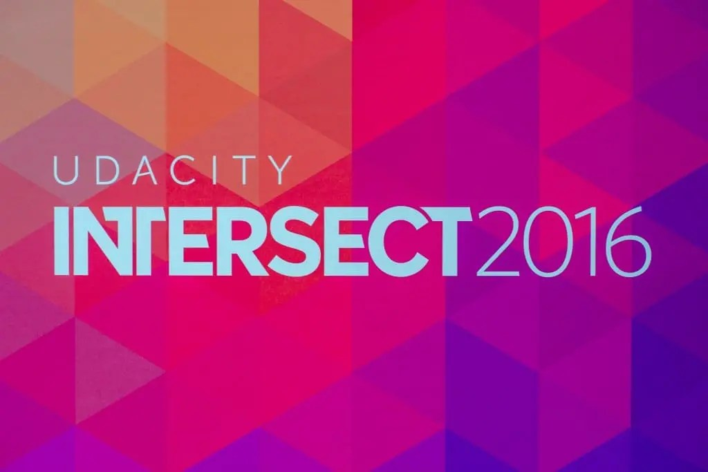 What did I learn after visiting #Intersect2016