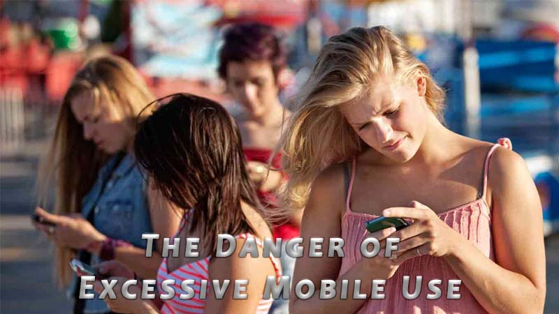 The Danger of Excessive Mobile Use