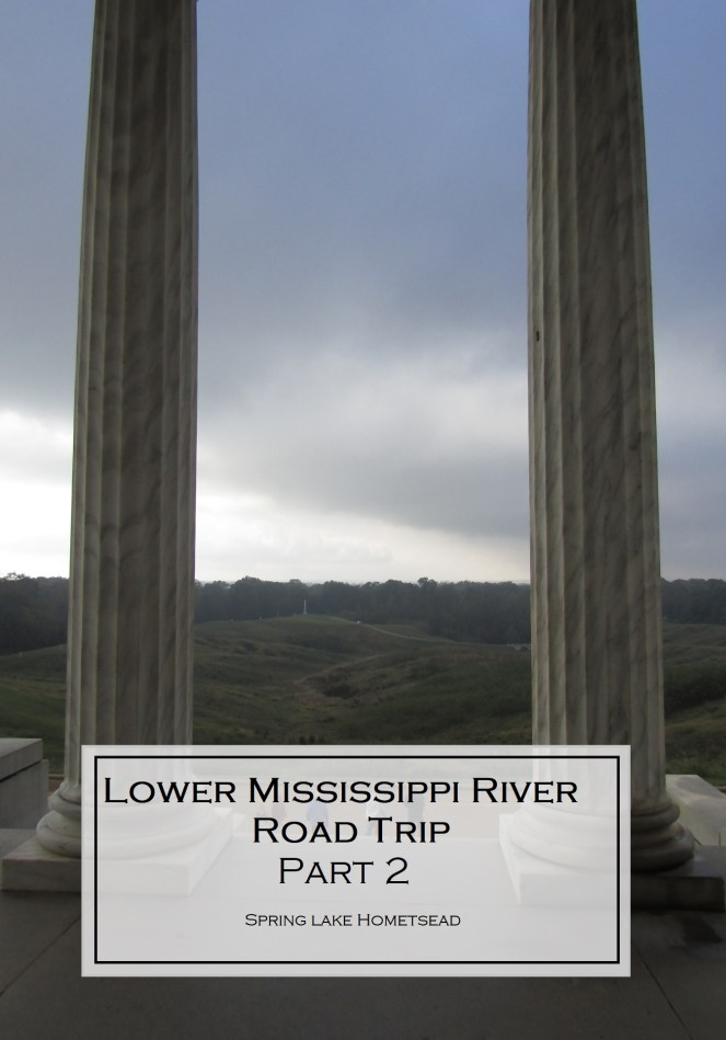 Lower Mississippi River Road Trip- Part 2