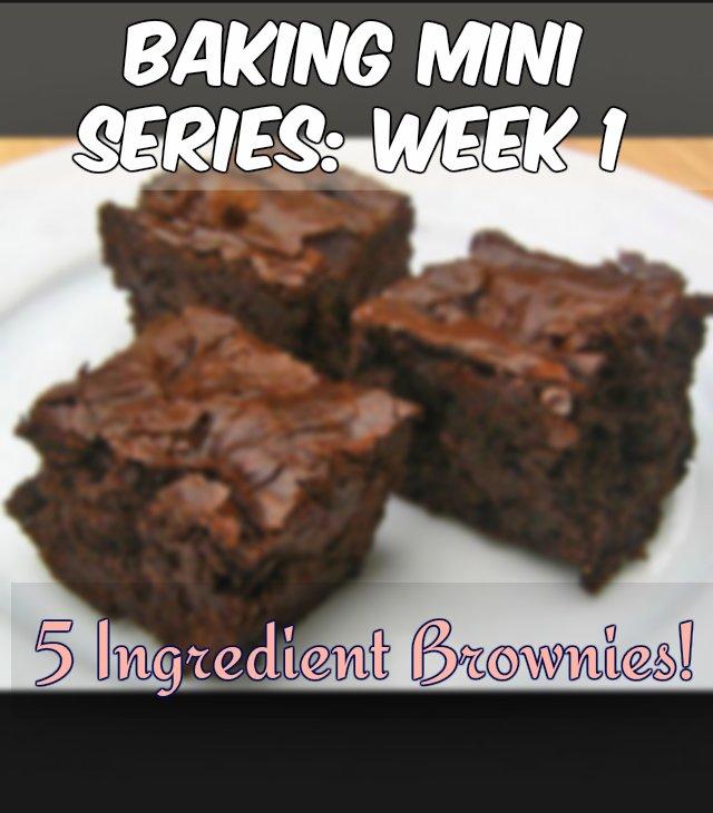 Recipes 101! Baking Mini Series: Week 1