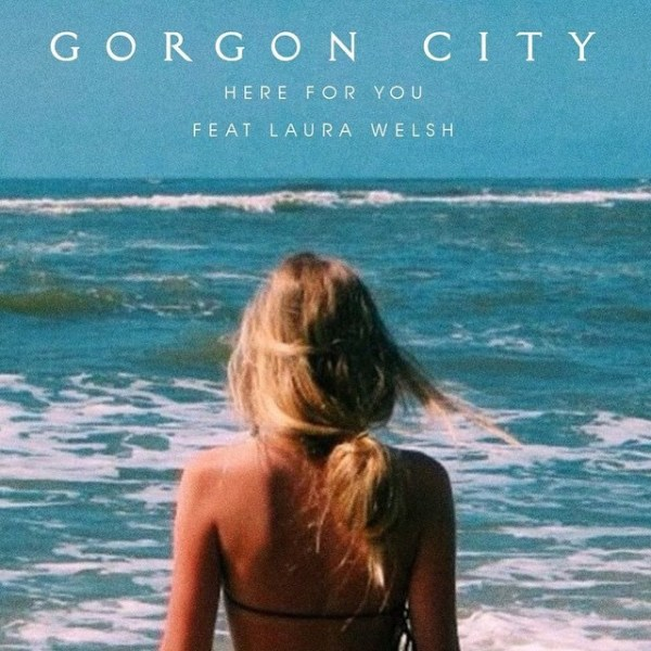 Here for You by Gorgon City